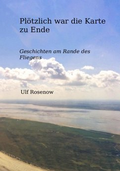 Plötzlich war die Karte zu Ende (eBook, ePUB) - Rosenow, Ulf
