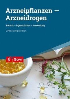 Arzneipflanzen - Arzneidrogen - Lube-Diedrich, Bettina