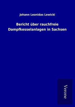Bericht über rauchfreie Dampfkesselanlagen in Sachsen von Johann ...