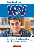 W PLUS V - BWR - FOS/BOS Bayern Jahrgangsstufe 12 - Betriebswirtschaftslehre mit Rechnungswesen