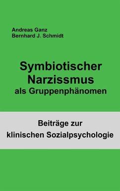 Symbiotischer Narzissmus als Gruppenphänomen