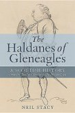 The Haldanes of Gleneagles: A Scottish History from the Twelfth Century to the Present Day
