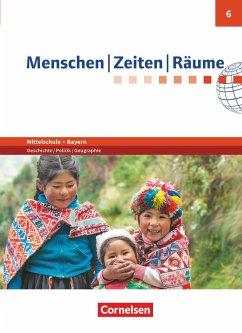 Menschen-Zeiten-Räume 6. Jahrgangsstufe- Mittelschule Bayern - Schülerbuch - Blaufuß, Katrin; Gumbiller, Markus; Humann, Wolfgang; Köhler, Manuel; Köster, Elisabeth; Potente, Dieter