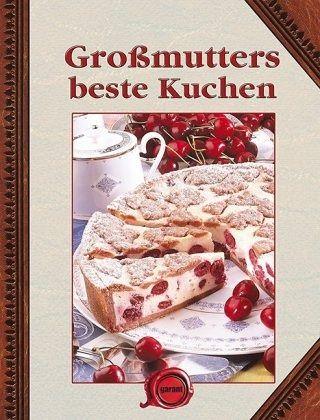 Grossmutters Beste Kuchen Portofrei Bei Bucher De Bestellen