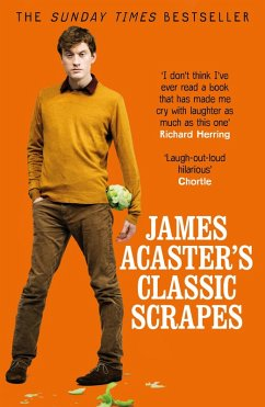 James Acaster's Classic Scrapes - The Hilarious Sunday Times Bestseller (eBook, ePUB) - Acaster, James