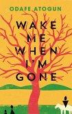 Wake Me When I'm Gone (eBook, ePUB)