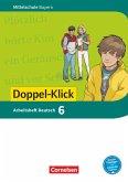 Doppel-Klick 6. Jahrgangsstufe - Mittelschule Bayern - Arbeitsheft mit Lösungen