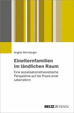 Einelternfamilien im ländlichen Raum (eBook, PDF) - Wernberger, Angela