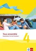 Tous ensemble 4. Materialien für die Freiarbeit. Ausgabe ab 2013