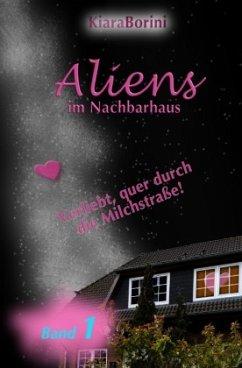 Aliens im Nachbarhaus - Borini, Kiara