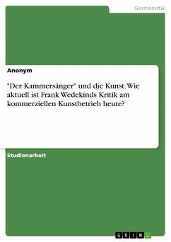 """""""Der Kammersänger"""" und die Kunst. Wie aktuell ist Frank Wedekinds Kritik am kommerziellen Kunstbetrieb heute?"""