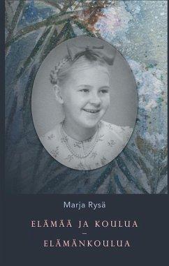 Elämää ja koulua - elämänkoulua (eBook, ePUB)