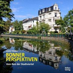 Bonner Perspektiven - Vom Reiz der Stadtviertel - Hüsken, Dieter