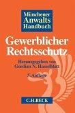 Münchener Anwaltshandbuch Gewerblicher Rechtsschutz