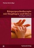 Körperpsychotherapie mit Säuglingen und Eltern