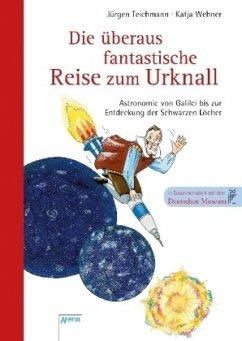Die überaus fantastische Reise zum Urknall - Teichmann, Jürgen