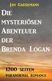 Die mysteriösen Abenteuer der Brenda Logan - 1200 Seiten Paranormal Romance (eBook, ePUB)