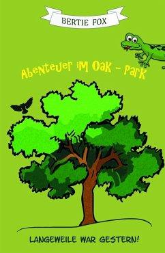 Abenteuer im Oak-Park (eBook, ePUB) - Fox, Bertie