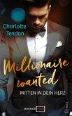 Millionaire wanted: Mitten in dein Herz (eBook, ePUB)