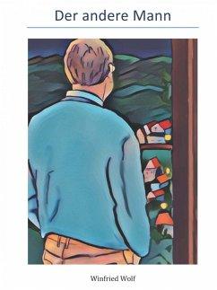 Der andere Mann (eBook, ePUB) - Wolf, Winfried