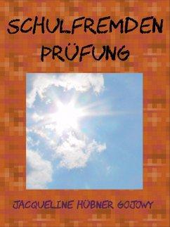 Schulfremdenprüfung in Deutschland (eBook, ePUB) - Hübner Gojowy, Jacqueline