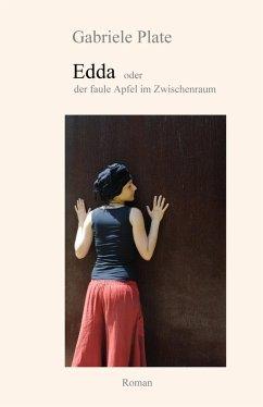 Edda - oder der faule Apfel im Zwischenraum (eBook, ePUB) - Plate, Gabriele