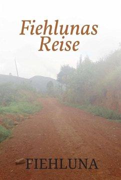 Fiehlunas Reise (eBook, ePUB) - Assungwa, Fiehluna