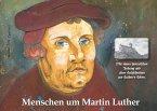 Menschen um Martin Luther