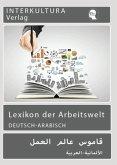 Lexikon der Arbeitswelt Deutsch-Arabisch