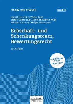 Erbschaft- und Schenkungsteuer, Bewertungsrecht (eBook, PDF) - Horschitz, Harald; Groß, Walter; Lahme, Stefan; Zipfel, Lars; Knak, Elisabeth; Szczesny, Michael; Rüttenauer, Holger