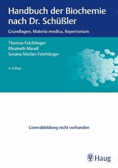 Handbuch der Biochemie nach Dr. Schüßler (eBook, PDF) - Mandl, Elisabeth; Feichtinger, Thomas; Niedan-Feichtinger, Susana