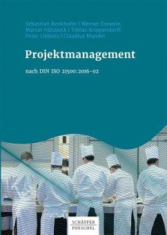 Projektmanagement nach DIN ISO 21500:2016-02 (eBook, ePUB) - Esswein, Werner; Hülsbeck, Marcel; Liebens, Peter; Krippendorff, Tobias; Mandel, Claudius; Benkhofer, Sebastian
