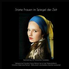 Starke Frauen im Spiegel der Zeit (eBook, ePUB)