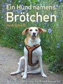 Ein Hund namens Brötchen (eBook, ePUB)