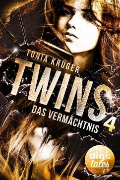 Das Vermächtnis / Twins Bd.4 (eBook, ePUB) - Tonia Krüger