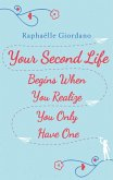 Your Second Life Begins When You Realize You Only Have One (eBook, ePUB)