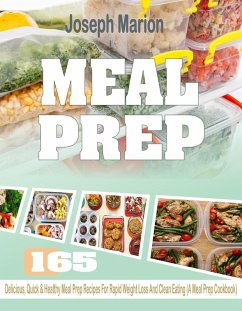 Meal Prep: 165 Delicious, Quick & Healthy Meal ...