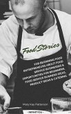 Food Stories For Beginning Food Entrepreneurs About Food Service Businesses & Opportunities For Beginners, Food Service Business Ideas, Product Ideas & Catering (Beginner's Crafts Guide Series) (eBook, ePUB)