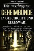 Die mächtigsten Geheimbünde in Geschichte und Gegenwart (eBook, ePUB)