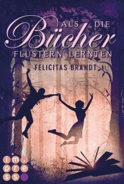 Als die Bücher flüstern lernten / Die Geschichtenspringer Bd.1 - Brandt, Felicitas