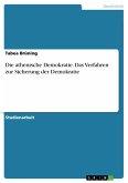 Die athenische Demokratie. Das Verfahren zur Sicherung der Demokratie