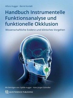 Handbuch Instrumentelle Funktionsanalyse und funktionelle Okklusion - Hugger, Alfons; Kordaß, Bernd