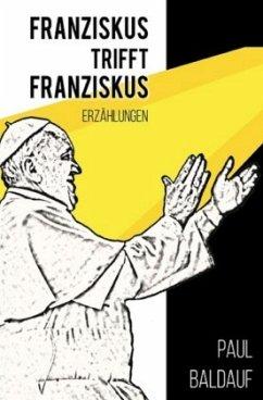 Franziskus trifft Franziskus