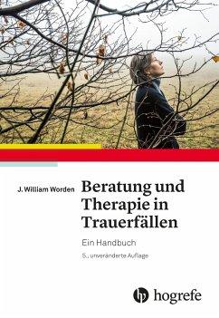 Beratung und Therapie in Trauerfällen - Worden, J. William