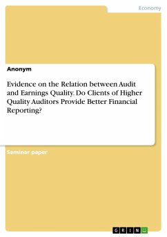 Evidence on the Relation between Audit and Earnings Quality. Do Clients of Higher Quality Auditors Provide Better Financial Reporting?