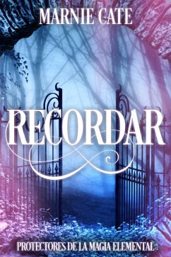 Recordar - Protectores de la Magia Elemental (eBook, ePUB)