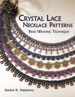 Crystal Lace Necklace Patterns: Bead Weaving Technique (eBook, ePUB) - Halpenny, Sandra D