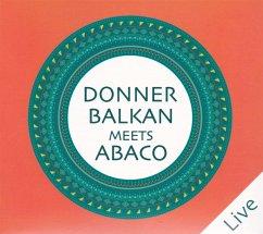 Donnerbalkan Meets Abaco (Live) - Donnerbalkan