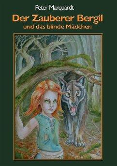Der Zauberer Bergil und das blinde Mädchen (eBook, ePUB)