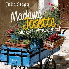 Madame Josette oder ein Dorf trumpft auf / Fogas Bd.2 (Ungekürzt) (MP3-Download) - Stagg, Julia